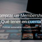 097. Comprar un Membership Site ¿Qué tener en cuenta?