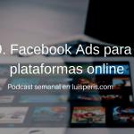 099. Facebook Ads para plataformas online
