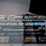 102. ¿Cómo automatizar los procesos de una empresa?