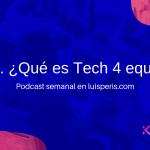 ¿Qué es Tech 4 equity?